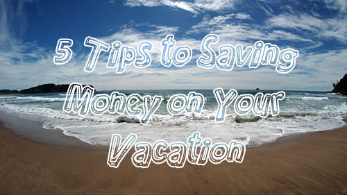 5tipssavingmoneyvacation