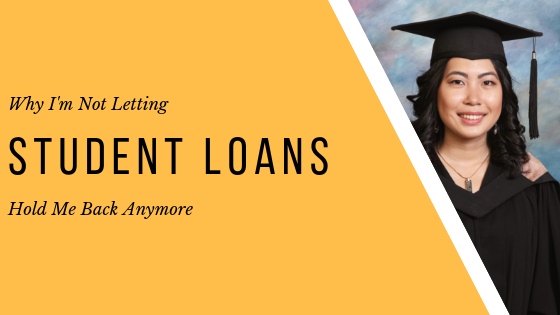 Why I'm not letting student loans hold me back anymore