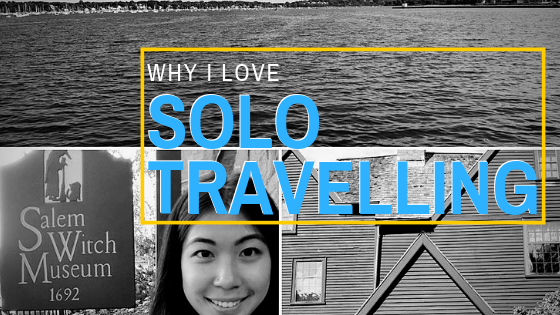 Why I Love Solo Travelling
